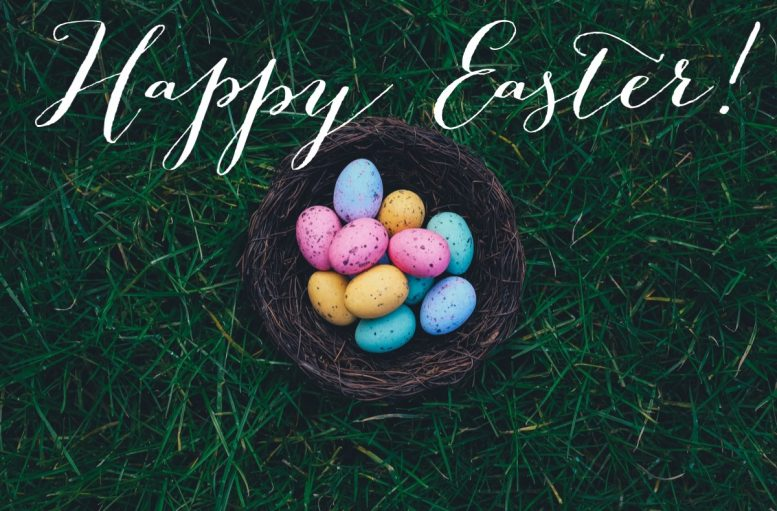 We are wishing you a safe and Happy Easter!