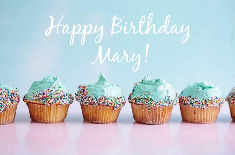 Happy Birthday Mary!