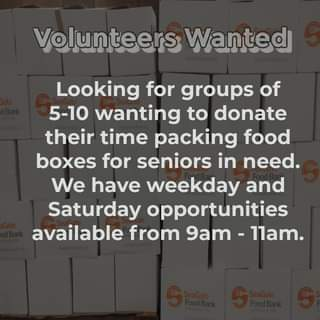 May be an image of text that says 'Volunteers Wanted Looking for groups of 5-10 wanting to donate their time packing food boxes fo seniors in need. We have weekday and Saturday opportunities available from 9am- -1lam.'